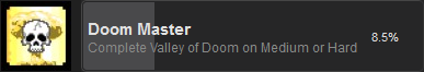 Doom Master: Complete the Valley of Doom on Medium or Hard. 8.5% of players have this achievement.